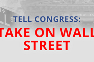 """Take On Wall Street"" – a Bold Agenda to Control the Large Banks!"