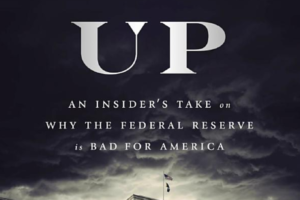 FED UP… An Insider's Take On Why The Federal Reserve Is Bad For America