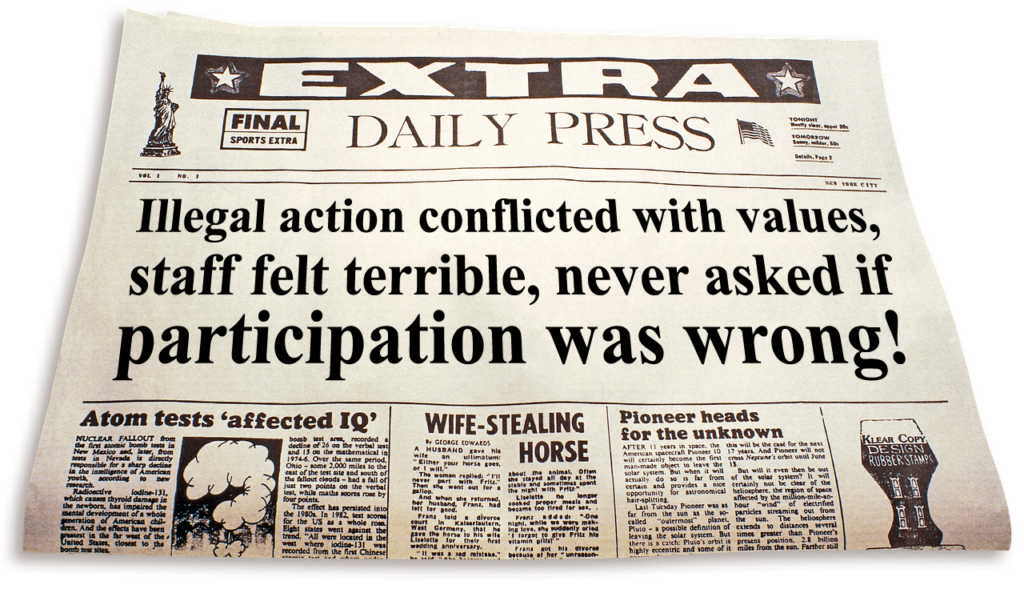 """Graphic of newspaper with headline that reads, """"Illegal action conflicted with values, staff felt terrible, never asked if participation was wrong."""""""